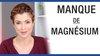 Manque de magnésium