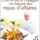 Comment maigrir en faisant des repas d'affaires, Michel Montignac