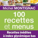 100 Recette et menus, Michel Montignac