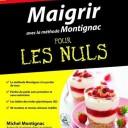 Maigrir avec la méthode Montignac pour les nuls, Michel Montignac et Sybille Montignac