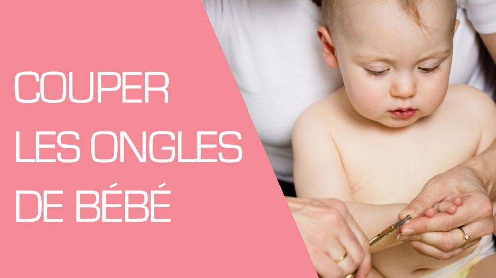 Couper les ongles de b b conseils pu riculture une vid o grossesse doctissimo - Couette bebe a partir de quel age ...