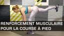 renforcement musculaire pour la course à pied