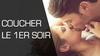 COUCHER LE 1ER SOIR