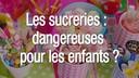 Les-sucreries-sont-elles-dangereuses-pour-les-enfants.jpg