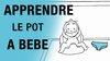 Comment apprendre le pot à bébé ?