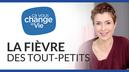 la_fievre_des_tous_petits