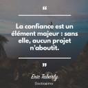 La confiance est un E¦ÇlE¦Çment majeur - sans elle, aucun projet ni¦üaboutit.