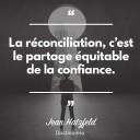 La rE¦Çconciliation, ci¦üest le partage E¦Çquitable de la confiance.