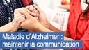 Maintenir-la-communication-avec-la-personne-atteinte-de-la-maladie-d-Alzheimer.jpg