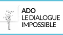 ado-le-dialogue-impossible
