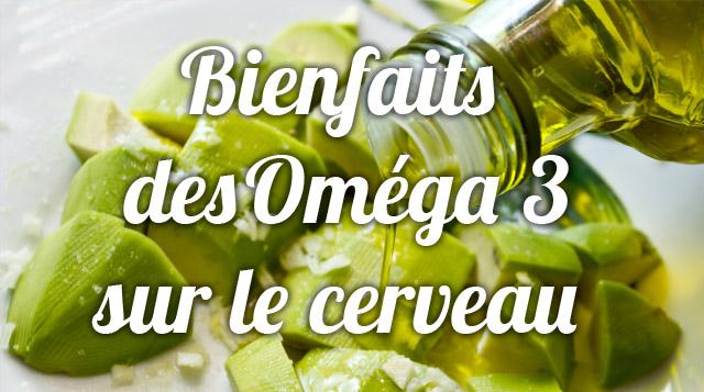 Les bienfaits des Omega 3 sur le cerveau et la