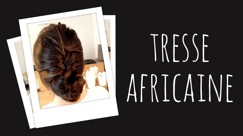 tresse africaine tuto coiffure africaine une vid o beaut doctissimo. Black Bedroom Furniture Sets. Home Design Ideas