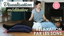 DM_VISUALISATION_MEDITATIVE_TUTO_05_PAR_LE_SON_VIGNETTE