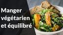manger vegetarien equilibre
