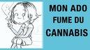 ado fume du cannabis