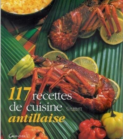 117 recettes de cuisine antillaise sous le soleil des - Recette cuisine antillaise ...