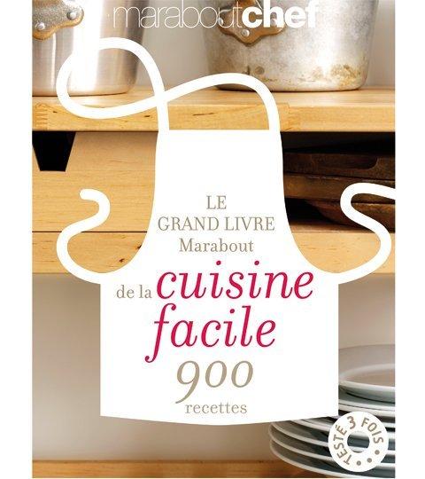Le grand livre marabout de la cuisine facile complet diaporama nutrition doctissimo for Les plus beaux ilots de cuisine versailles