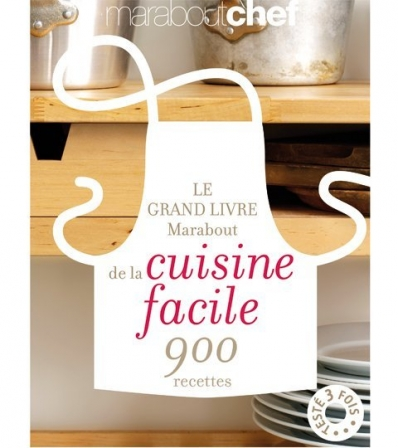 le grand livre marabout de la cuisine facile complet diaporama nutrition doctissimo. Black Bedroom Furniture Sets. Home Design Ideas
