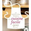 Le grand livre Marabout de la cuisine facile : Complet